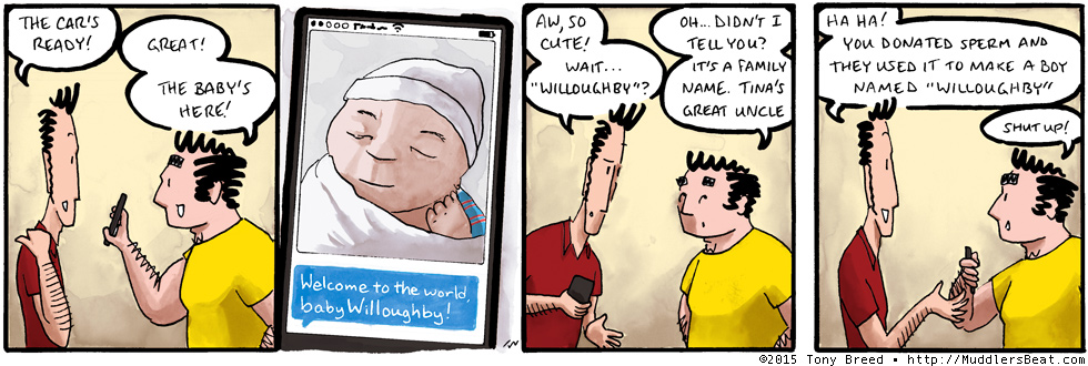 If your first name is Willoughby I sincerely apologize to you for this comic.